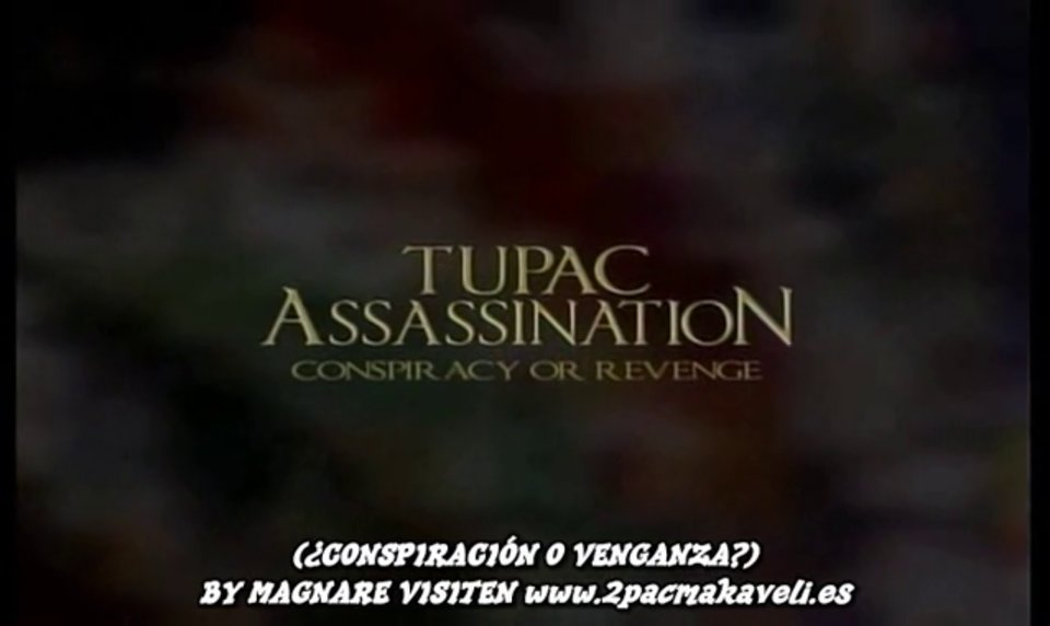 Tupac Assassination Conspiracy or Revenge I – Subtitulos Español BY MAGNARE 1-2