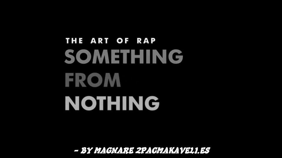 Something From Nothing The Art Of Rap – Subtitulos Español BY MAGNARE 1/2