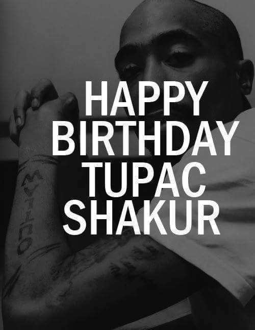 Happy Birthday Tupac Shakur